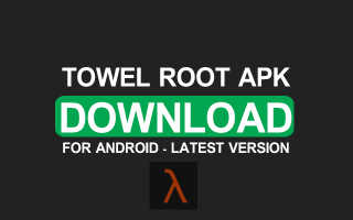 Towelroot APK Download For Android【Working on All Phones】
